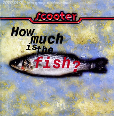 scooter how much is the fish скачать альбом
